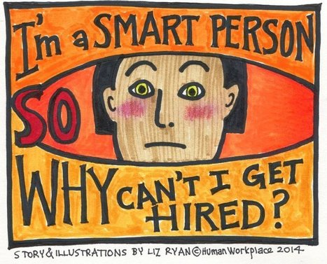 I'm a Smart Person -- So Why Can't I Get Hired? | HR with a Human Voice | Scoop.it