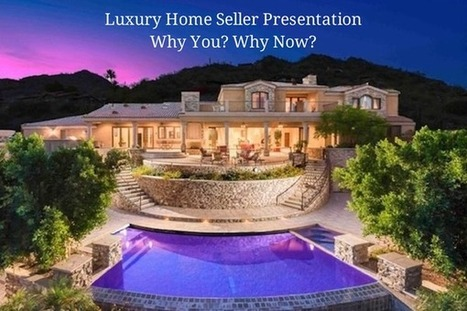 Real Estate Training – Luxury Home Seller Presentation - Step #2 | Real Estate | Scoop.it