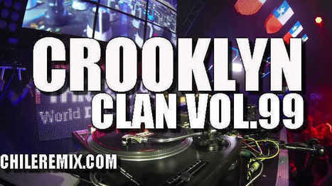 Crooklyn Clan Package Vol. 99 – 2016 | Chile Remix | Scoop.it