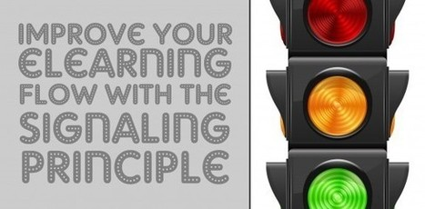 Improve Your eLearning Flow with the Signaling Principle - e-Learning Feeds | elearning stuff | Scoop.it