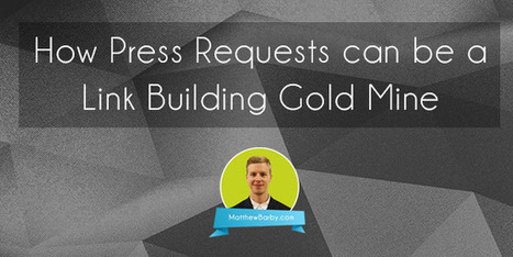 How Press Requests Can Be A Link Building Gold Mine | Marketing | Scoop.it
