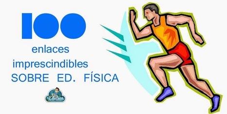 MONOGRÁFICO | 100 enlaces imprescindibles sobre Educación Física. | educación física y deporte | Scoop.it
