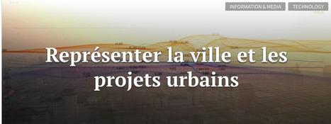 REPRÉSENTER la ville et les projets urbains   URBANmedias   Scoop.it