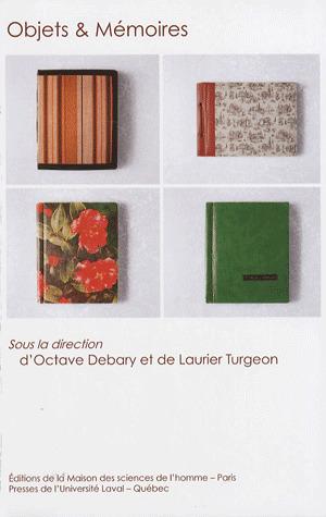 Objets et mémoires - Octave Debary, Laurier Turgeon   Objets cultes, culte des objets   Scoop.it