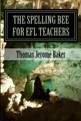 """The Spelling Bee for EFL Teachers"" by Thomas Jerome Baker 