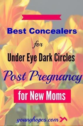10 Good Concealers for Under Eye Circles Post Pregnancy • | Beauty Care for Women | Scoop.it