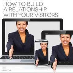 How To Build A Relationship With Your Visitors | Online Business Resources | Scoop.it