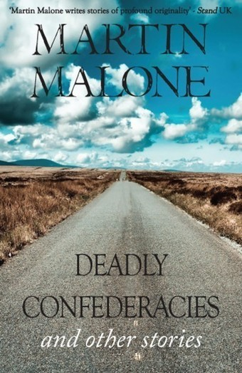 Deadly Confederacies and Other Stories - Martin Malone | The Irish Literary Times | Scoop.it