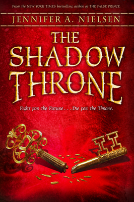 The Shadow Throne (The Ascendance Trilogy #3) by Jennifer Nielsen | New Books in the LMC Fall 2014 | Scoop.it