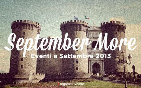 September More: gli eventi di settembre 2013 a Napoli - Napoli da Vivere | ITALIA PER SEMPRE | Scoop.it