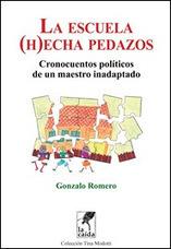 Presentación del libro La escuela (h)echa pedazos, de Gonzalo Romero | (Todo) Pedagogía y Educación Social | Scoop.it