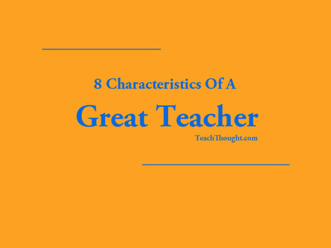 8 Characteristics Of A Great Teacher | EDUCACIÓN Y PEDAGOGÍA | Scoop.it