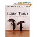 realsociology » Blog Archive » Summary of Liquid Times by Zygmunt Bauman | Business Context and Zeitgeist | Scoop.it
