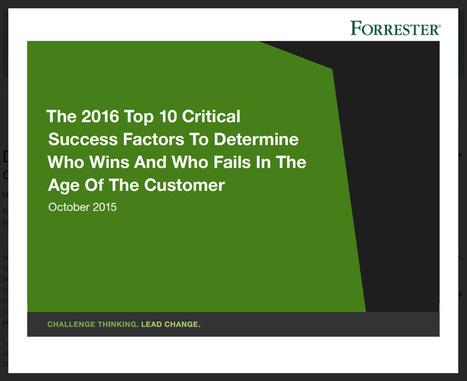 Dix facteurs clés de réussite à l'ère du client connecté, by Forrester | Digital - Entreprise 2.0 - Social - Knowledge | Scoop.it
