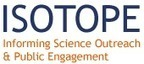 Isotope: Informing Science Outreach and Public Engagement | ISOTOPE | Public engagement - why bother? | Scoop.it