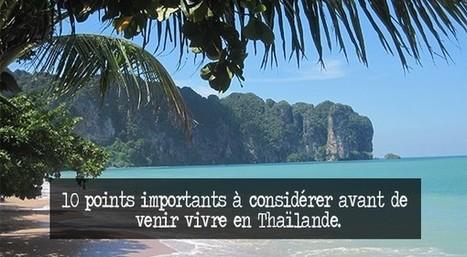 10 points importants à considérer avant de venir vivre en Thaïlande. | Voyage Thaïlande-Voyage au pays des merveilles | Scoop.it
