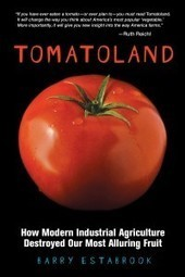Barry Estabrook's 'Tomatoland' has been released. Read a Free Excerpt. | RegionalFood | Scoop.it