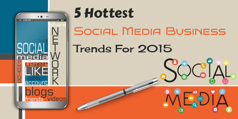 5 Hottest Social Media Business Trends For 2015 | DZone | SEO, SMO and Social Media Tips | Scoop.it