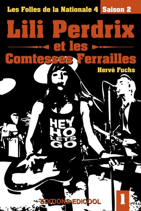 Lili Perdrix et les Comtesses Ferrailles - Sur l'Edicool Store | À toute berzingue… | Scoop.it