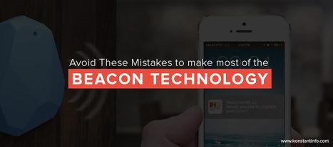 3 Common Mistakes to Avoid When Developing Beacon Apps - Konstantinfo | Web & Mobile Development | Scoop.it