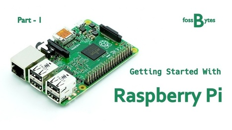 Getting Started With Raspberry Pi - Knowing Your Pi (Part - 1) | Raspberry Pi | Scoop.it