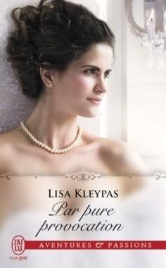 - Par pure provocation de Lisa Kleypas - In the Mood For Love - Romance historique   J'ai lu pour elle   Scoop.it