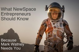 Start-up NewSpace: What Entrepreneurs Should Know, Because Mark Watney Needs You | More Commercial Space News | Scoop.it