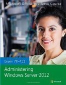 Exam 70-411 Administering Windows Server 2012 - Free eBook Share | it network | Scoop.it