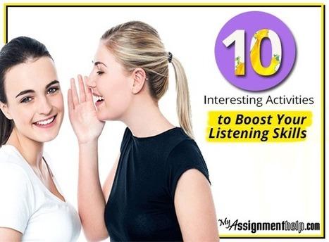 10 Interesting Activities to Boost Your Listening Skills | MyAssignmentHelp.Com Reviews Australia Assignment Help | Scoop.it