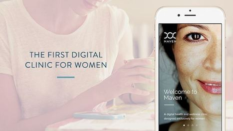 Maven Launches The First Telemedicine Platform Made For Women With $2.2 Million InSeed | Digital Marketing for Pharma | Scoop.it