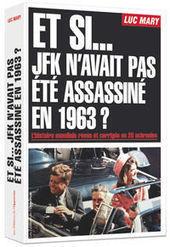 Et si... JFK n'avait pas été assassiné en 1963? | Actualité littéraire | Scoop.it
