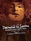 Dreaming in Indian: Contemporary Native American Voices Reviewed on Quill and Quire | Teacher-Librarianship | Scoop.it