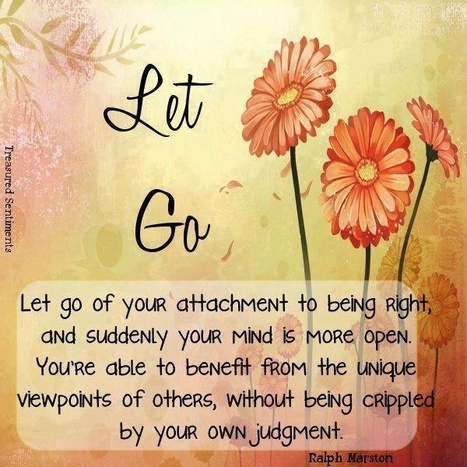 Let go of your attachment to being right ... | The Mindset for the 21st Century | Scoop.it
