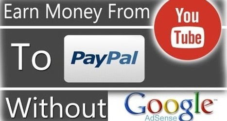 How To Make Money on YouTube Without Adsense | Bloggerswise | Scoop.it