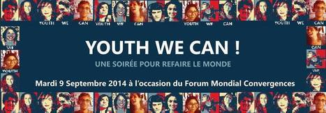 Soirée Youth We Can ! - Forum Mondial Convergences | Délicieuses impertinences | Scoop.it
