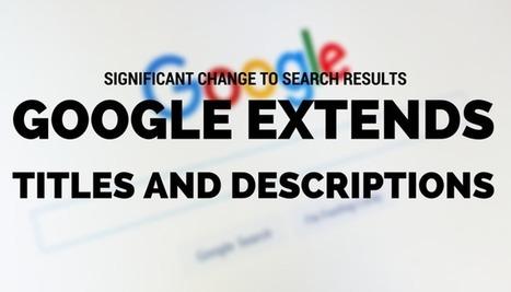 Changement significatif de SERPs : #Google étend la longueur des titres et descriptions #SEO | Veille SEO - Référencement web - Sémantique | Scoop.it