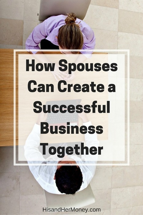 Entrepreneurship gives you the opportunity to create a legacy for years to come. Who better to create that legacy with, then your spouse? For many, the thought of creating a business with your spou... | itsyourbiz | Scoop.it