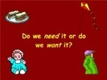 """Smartboard Resource: Needs and Wants 