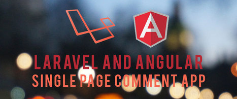 Create a Laravel and Angular Single Page Comment Application | laravel | Scoop.it