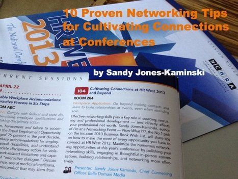 10 Proven Networking Tips for Cultivating Connections at Conferences and Events | Making Connections Matter | Scoop.it