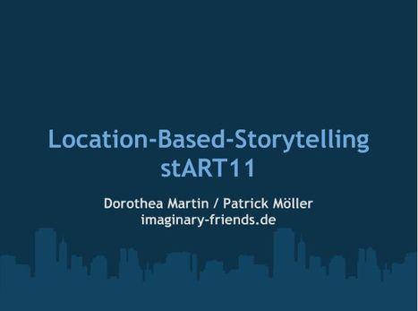 Transmedia Storyteller - Location Based Storytelling | Transmedia + Storyuniverse | Scoop.it
