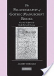 The Palaeography of Gothic Manuscript Books   Medieval Manuscripts   Medieval Palaeography   Scoop.it