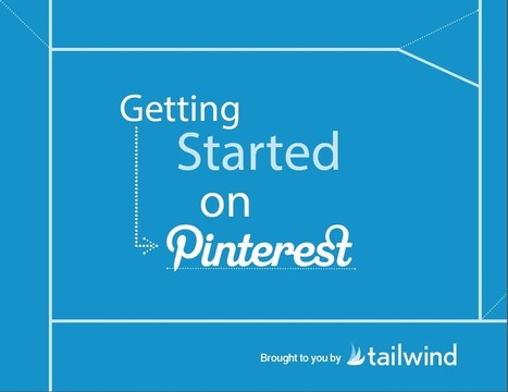 FREE #eBook : Getting Started on #Pinterest  - Tailwind Blog: Pinterest Analytics and Marketing Tips, Pinterest News - Tailwindapp.com | News You Can Use - NO PINKSLIME | Scoop.it