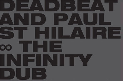 Deadbeat and Paul St. Hilaire record The Infinity Dub Sessions | DJing | Scoop.it
