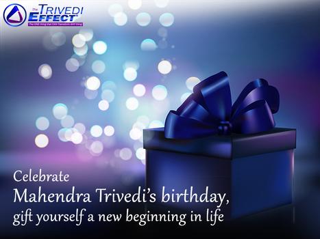 Explore the gifts in store for you on Mahendra Trivedi's birthday! | Mahendra Kumar Trivedi | Scoop.it