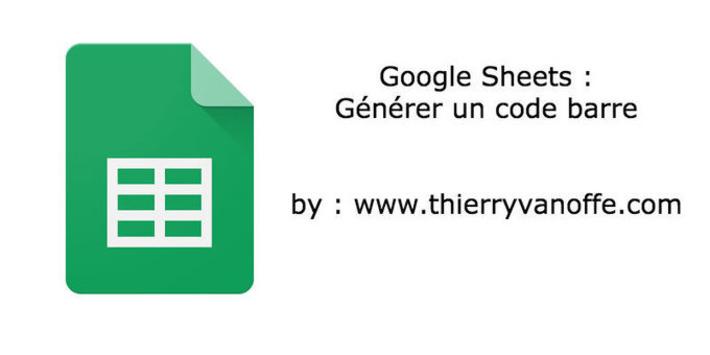 Générez vos codes barre dans Google Sheets | TIC et TICE mais... en français | Scoop.it