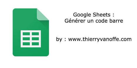 Générez vos codes barre dans Google Sheets [Tuto]   Ressources Ecole   Scoop.it