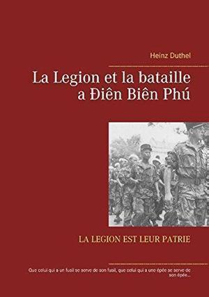 La Legion et la bataille a Ðiên Biên Phú de Heinz Duthel: Books On Demand Feb 2015 9783734765964 Taschenbuch - Buchhandlung - Bides GbR | Book Bestseller | Scoop.it