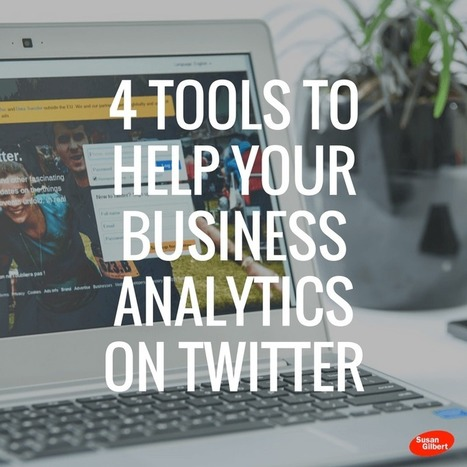 4 Tools to Help Your Business Analytics on Twitter | Mastering Facebook, Google+, Twitter | Scoop.it