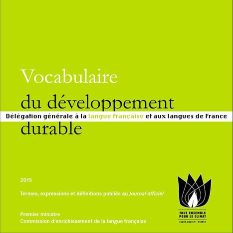 Vocabulaire du développement durable (2015) - Ministère de la Culture et de la Communication | Insect Archive | Scoop.it